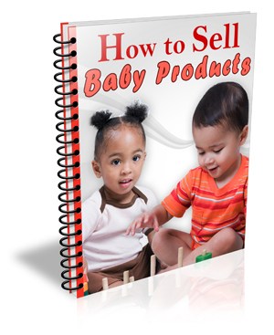 Free eBook on How to Sell Baby Products With Difference