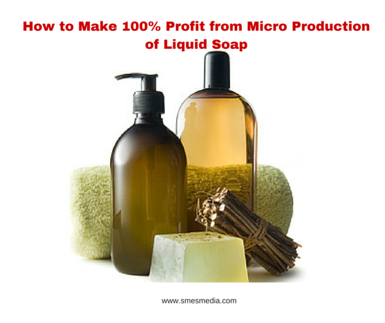 How to Make A killing from Micro Production of Liquid Soap